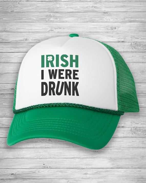 76f11ddc4584e Irish I Were Drunk St. PATRICK S DAY Trucker HatSt.