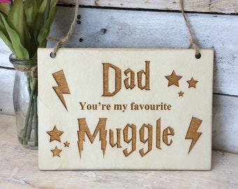 Fun Plaque/Sign - Father's Day gift, You're my favourite Muggle. Personalised engraved sign, Mum gift, Valentine gift, Harry Potter fan