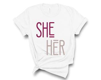 She Her / Pronouns Shirt / Gender Pronouns Shirt / Gender Pronouns / Pronouns Shirt / Respect My Pronouns / Transgender / LGBTQ Pride / She