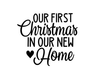 First Christmas In Our New Home Svg.Christmas In Our New Etsy