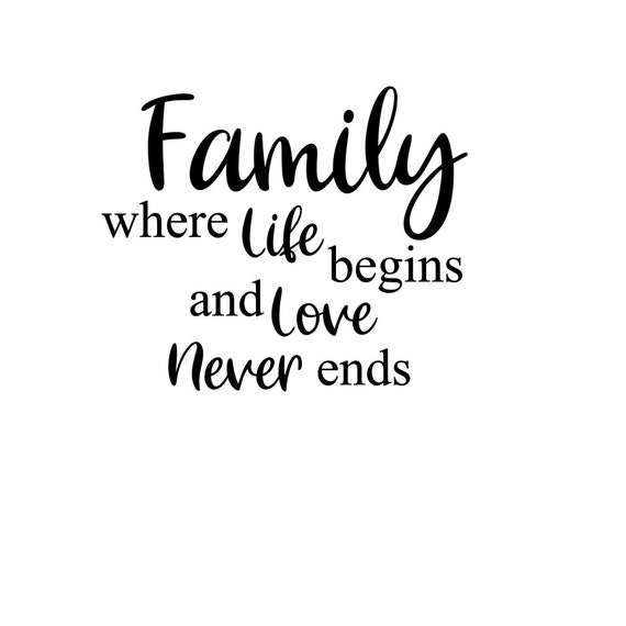 16+ Family Where Life Begins And Love Never Ends Svg Crafter Files