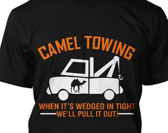 94dc93c5 Camel Towing Well Pull It Out When Its Wedged Funny T Shirt Gift Tee