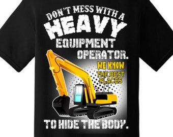 c512ec0e Funny Heavy equipment operator hide the body T Shirt New Graphic Tee(Back  Printed)