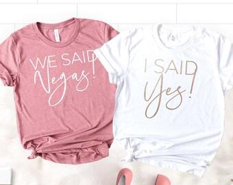 d1a9f24de Vegas Bachelorette Shirts, We Said Vegas Shirts, Vegas Bachelorette,  Bridesmaid Shirt, Bridal Party Shirts, Bride Shirt, Bridesmaid Proposal