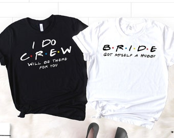 13f69daa7 Friends Bachelorette Party Shirts, Funny Bachelorette Shirts, Bridesmaid  Shirts, Bridesmaid Proposal, Maid Of Honor Shirt, Bride Shirt