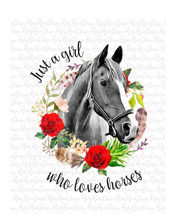 Just a girl who loves horses horse sublimation horse lover gift waterslide design,horse girl shirt png,sublimation download