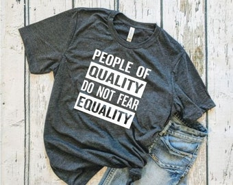 68ee42e8f People of Quality Do Not Fear Equality Cotton Blend Unisex Equality Shirt