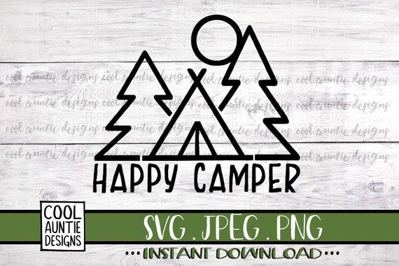 Happy Camper Svg Instant Download Svg Jpeg Png Happy Etsy