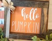 Hello Pumpkin fall, Thanksgiving farmhouse decor sign