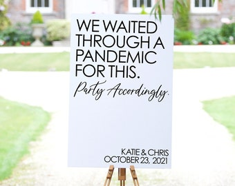 """PRINT YOURSELF """"We Waited Through A Pandemic"""" Wedding Sign 