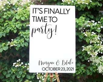 It's Finally Time to Party Wedding Sign | Custom Party Welcome Sign | 2021 Wedding Welcome Sign | Fun Wedding Sign | Party Wedding Sign