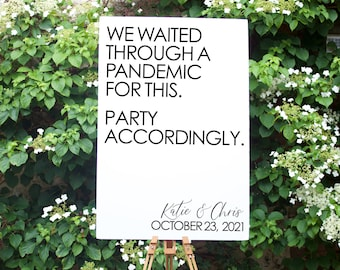 We Waited Through A Pandemic Wedding Sign | Custom Party Accordingly Welcome Sign | 2021 Wedding Welcome Sign | Fun Wedding Welcome Sign