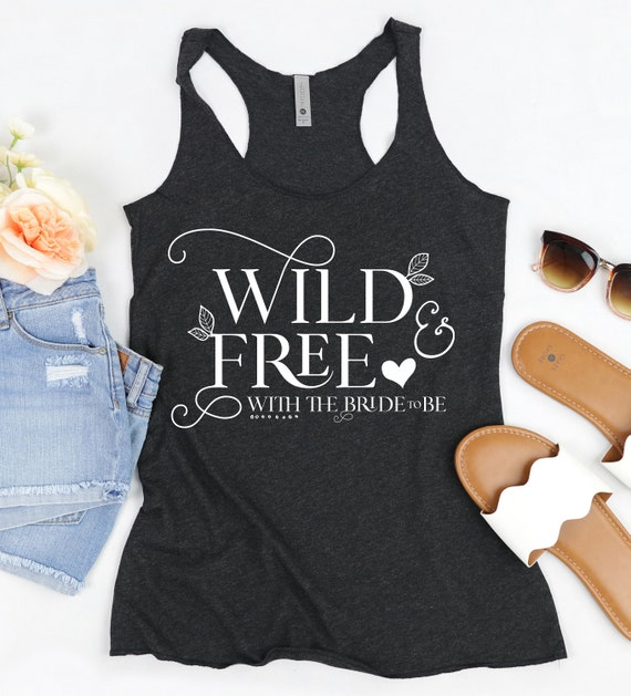 Outdoor Bachelorette Party Tank Group Shirts For Bridal Party Outdoor Wedding Wild And Free Bride To Be Camping Bachelorette