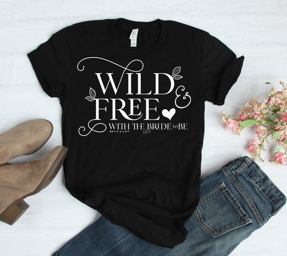 Outdoor Bachelorette Party Shirt Group T Shirts For Bridal Party Outdoor Wedding Wild And Free Bride To Be Camping Bachelorette