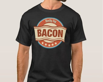 Body By Bacon T-shirt for the bacon lover in your life
