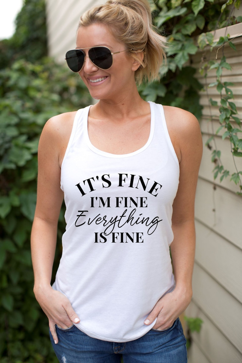 Quote Shirt Spring Apparel Mental Health Shirt It/'s Fine I/'m Fine Everything Is Fine Tank Top For Women Motivational Shirt Summer Top
