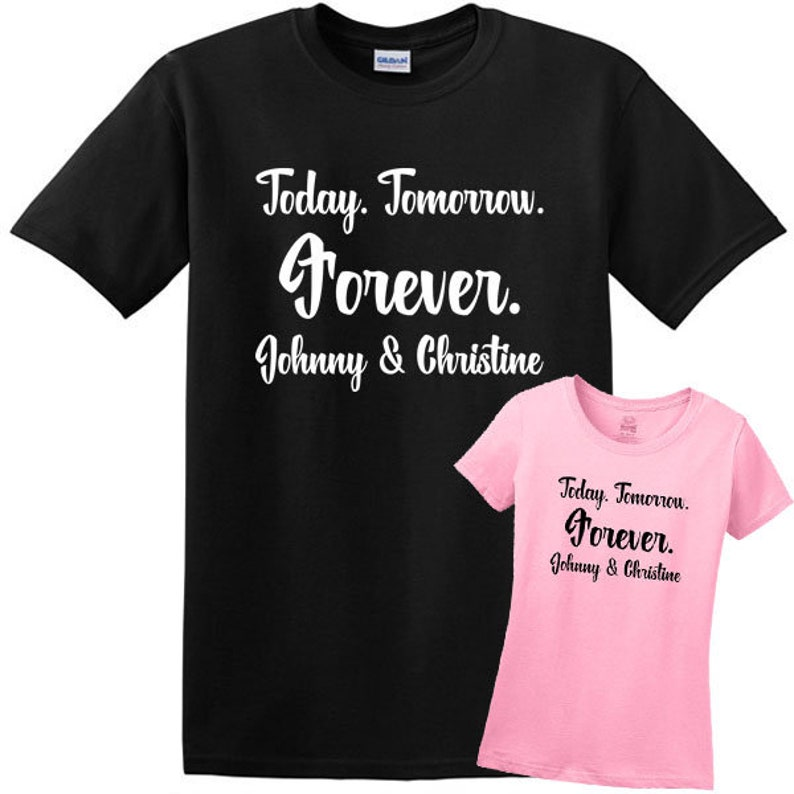 Today Tomorrow Forever Bride and Groom Matching T-shirts with Names Wedding and Honeymoon Shirts