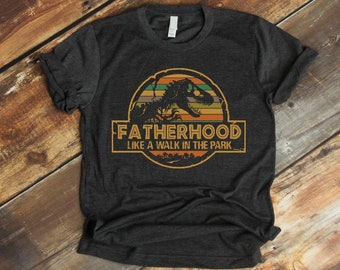 520d05033 Fatherhood is a Walk in the Park Funny T-Shirt Father Jurassic Park Daddy  Vintage Shirt Father s Day Gift Idea Unisex Short