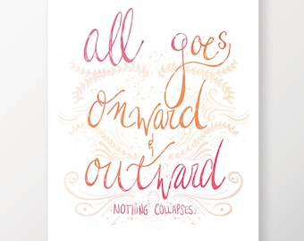 Printable: Walt Whitman Quote; All Goes Onward and Outward, Nothing Collapses