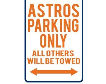 227d26c9652 Houston Astros Baseball Team No Parking Aluminum Sign EXACT COLOR CODE 2  Holes Orange 8 x 12 Inches