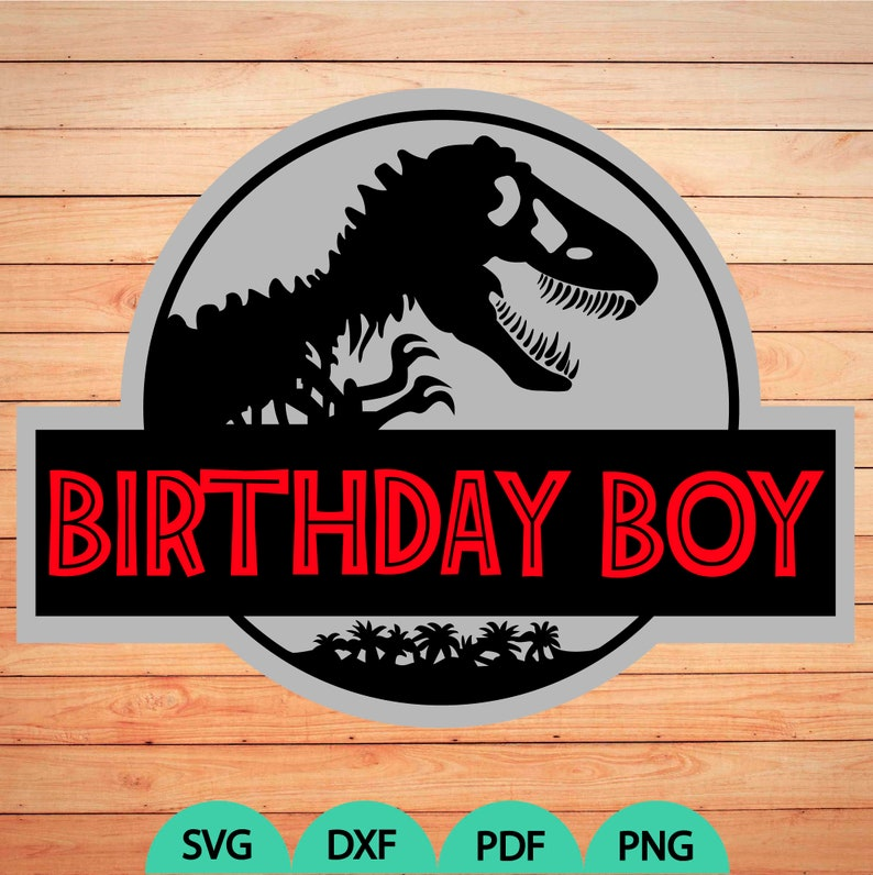 1467+ Jurassic Birthday Svg – SVG,PNG,EPS & DXF File Include