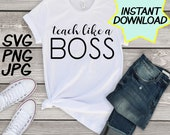 Teacher like a boss SVG, cut file, PNG, jpeg, Teacher shirt, Gifts for teacher, cricut, silhouette, Instant download, teacher quote, digital