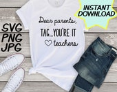 Dear parents SVG, teacher cut file, PNG, jpeg, Teacher shirt, Gifts for teacher, teacher cricut, silhouette, teacher quote, funny teacher