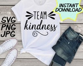Team Kindness SVG, cut file, PNG, jpeg, Teacher shirts, Gifts for teachers, cricut, silhouette, Instant download, teacher quotes, digital