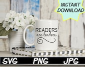 Readers are leaders SVG, cut file, PNG, jpeg, T shirts, Gifts for teachers, cricut, silhouette, Instant download, teacher quote, digital
