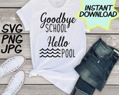 Goodbye School Hello Pool SVG, cut file, PNG, jpeg, Teacher shirts, Gifts for teachers, cricut, silhouette, Instant download, teacher quotes