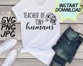Teacher of tiny humans SVG, cut file, PNG, jpeg, Teacher shirts, Gifts for teachers, cricut, silhouette, Instant download, teacher quotes
