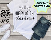 Queen of the classroom SVG, cut file, PNG, jpeg, Teacher shirts, Gifts for teachers, cricut, silhouette, Instant download, teacher quotes
