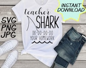 Teacher Shark SVG, cut file, PNG, jpeg, Teacher shirts, Gifts for teachers, cricut, silhouette, Instant download, teacher quotes, digital