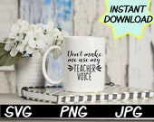 Teacher Voice SVG, cut file, PNG, jpeg, Teacher shirts, Gifts for teachers, cricut, silhouette, Instant download, teacher quotes, digital