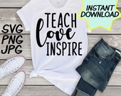 Teach Love Inspire SVG, cut file, PNG, jpeg, Teacher shirt, Gifts for teachers, cricut, silhouette, Instant download, teacher quote, digital