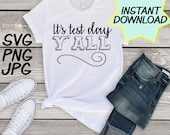 It's test day y'all SVG, cut file, PNG, jpeg, Teacher shirts, Gifts for teachers, cricut, silhouette, Instant download, teacher quotes