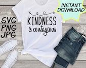 Kindness is contagious SVG, cut file, PNG, jpeg, Teacher shirts, Gifts for teachers, cricut, silhouette, Instant download, teacher quote