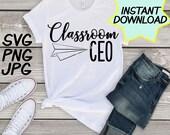Classroom CEO, teacher SVG cut file, PNG, jpeg, Teacher shirts, Gifts for teachers, cricut, silhouette, Instant download, teacher humor,