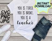 You is a teacher SVG, cut file, PNG, jpeg, Teacher shirts, Gifts for teachers, cricut, silhouette, Instant download, teacher quotes, digital