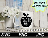Teacher Life SVG, cut file, PNG, JPEG, Teacher shirts, Gifts for teachers, cricut, silhouette, Instant download, teacher humor, apple file