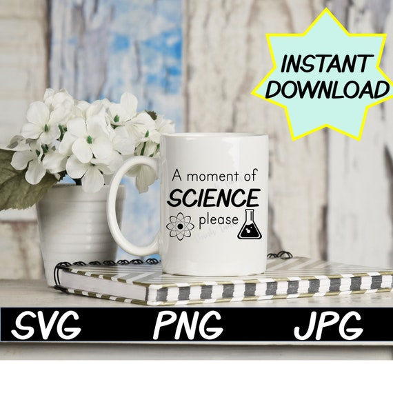 A Moment Of Science Teachers Svg Cut File Png Jpeg T Etsy