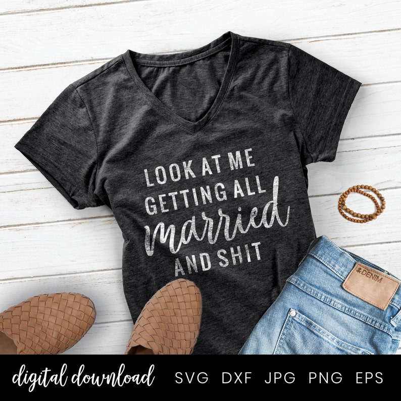Look at me getting all married and shit Wedding Shirt image 1