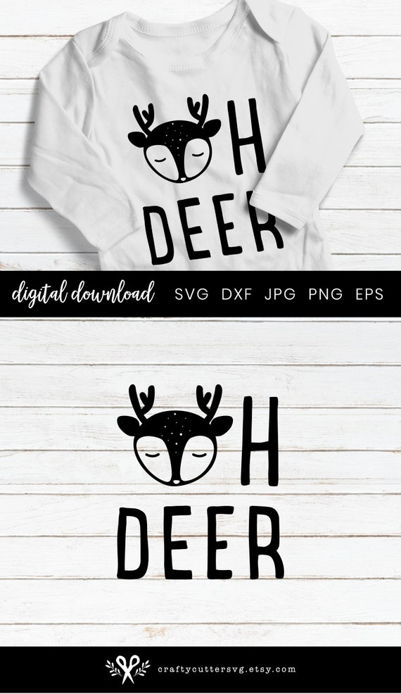 Oh Deer Svg Silhouette And Cricut Cut File Diy Oh Deer Baby Etsy