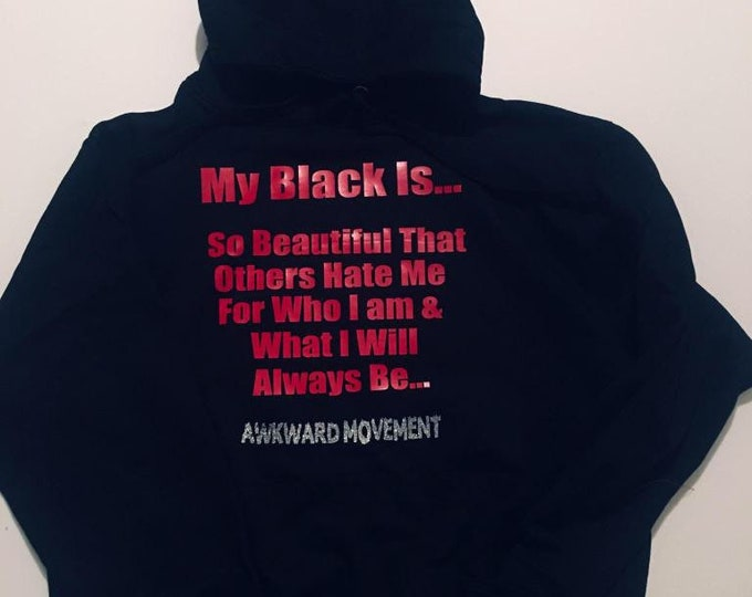 My Black Is ... Hoodie