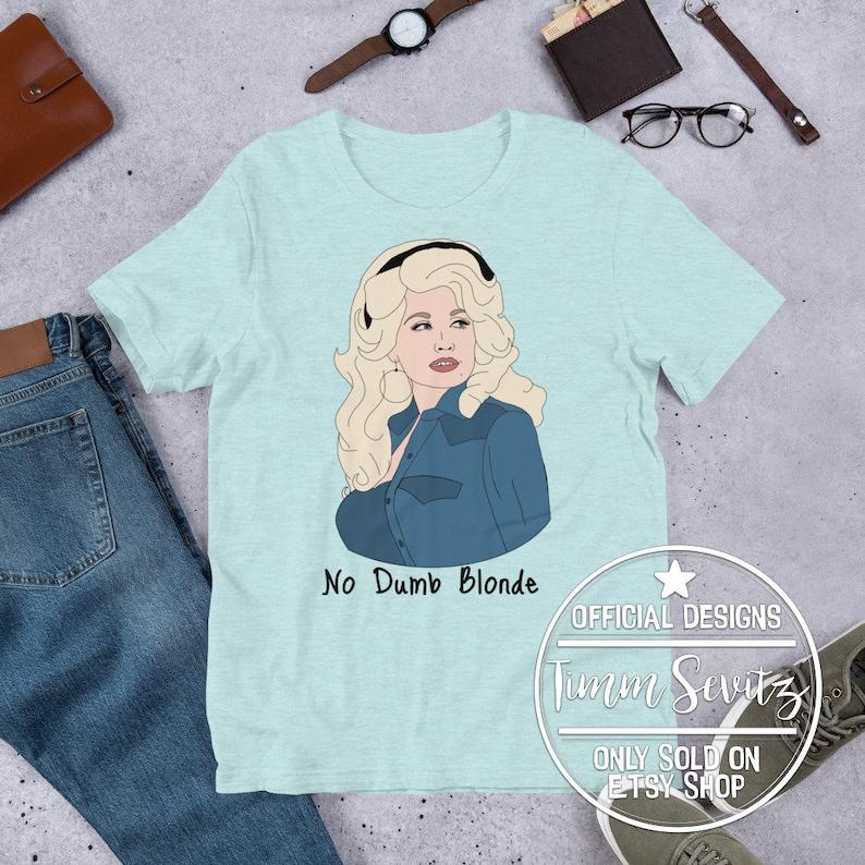 Dolly Parton Shirt, Country Music Shirt, Dollywood Shirt, Jolene Shirt, 9  to 5 Shirt, Dolly Shirt, Concert Shirt, WWDD, No Dumb Blonde