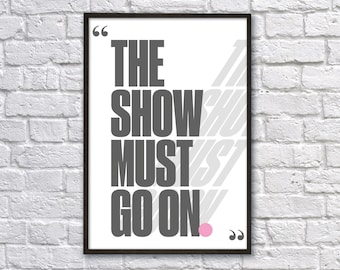 The Show Must Go On A3 Poster