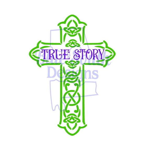 True Story Cross Svg Jpg Png Pdf Religious Symbols Church Etsy