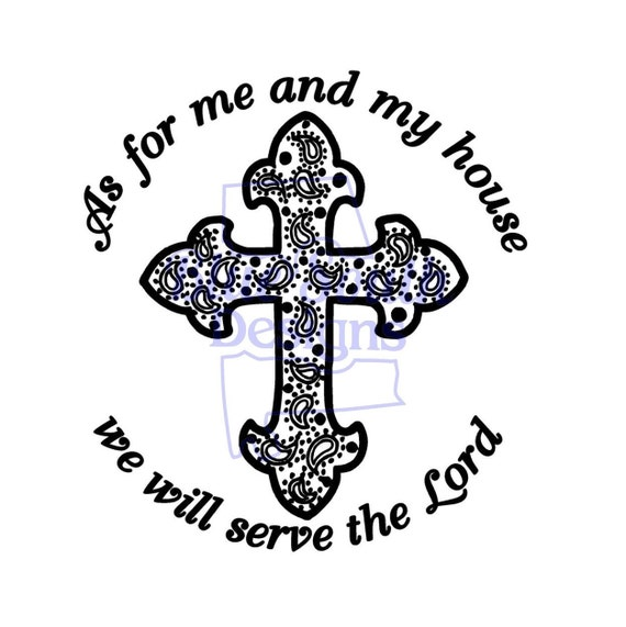 Serve The Lord Svg As For Me And My House We Will Serve The Etsy