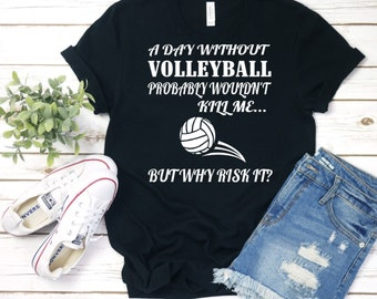 7f89eb9b9 A Day without Volleyball Tshirt