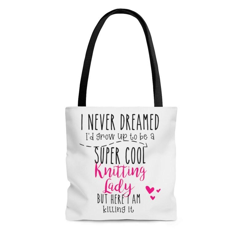 Never dreamed Knitting  Lady  knitting bag  knitting gift  image 0